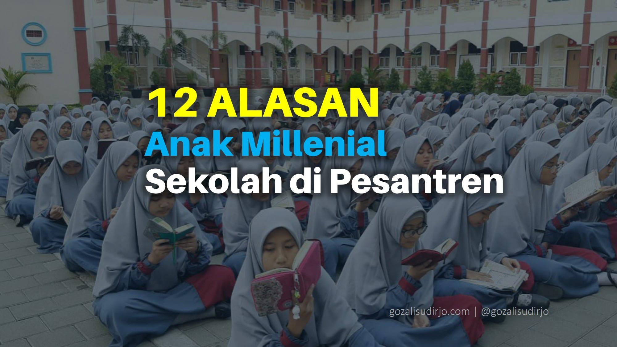 12 Alasan Anak Millenial Harus Sekolah di Pesantren (Part. 1)