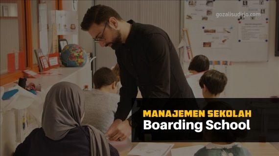 Manajemen Sekolah Boarding School yang Efektif dan Unggul