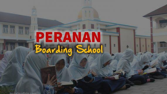Peranan Sekolah Boarding School Terhadap Pengembangan Pendidikan Islam