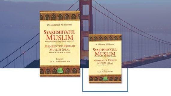 Buku Membentuk Pribadi Muslim Ideal, Karya Dr. Muhammad Ali al Hasyimi Menghadirkan Pribadi Qurani dan Nabawi